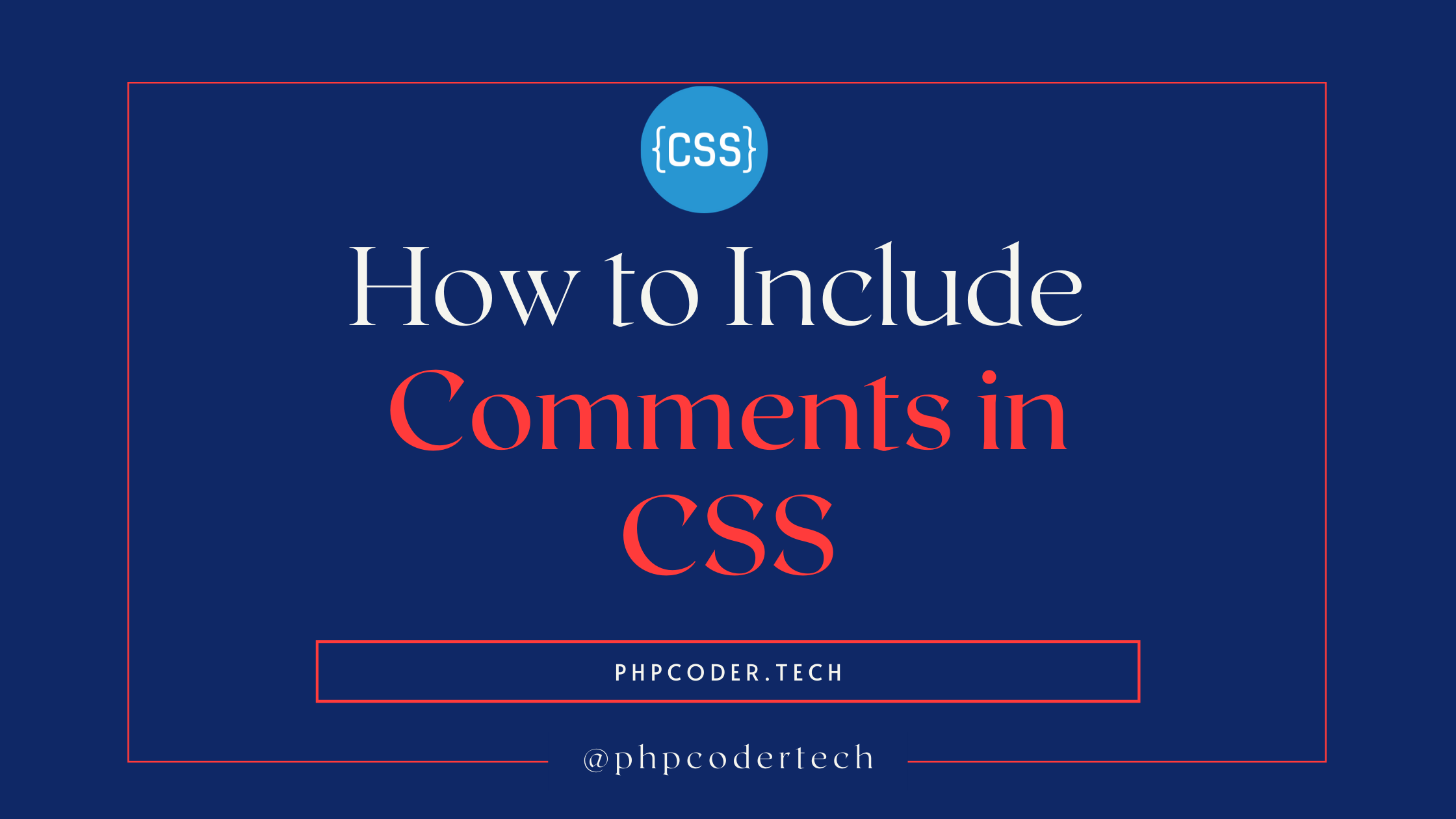 How to Include Comments in CSS